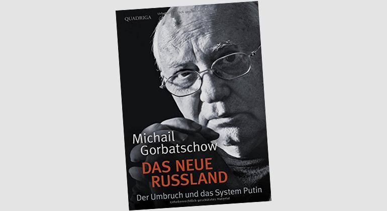 """Michail Gorbatschow """"Das neue Russland"""""""