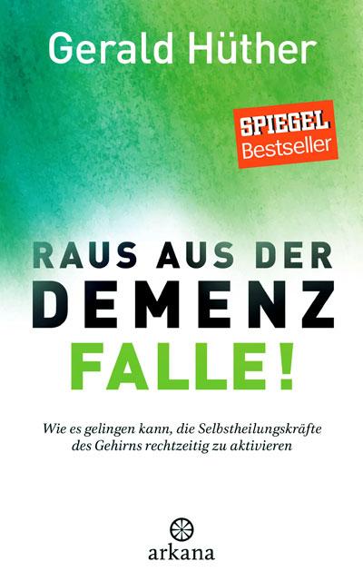 "arkana | Gerald Hüther ""Raus aus der Demenz Falle!"""