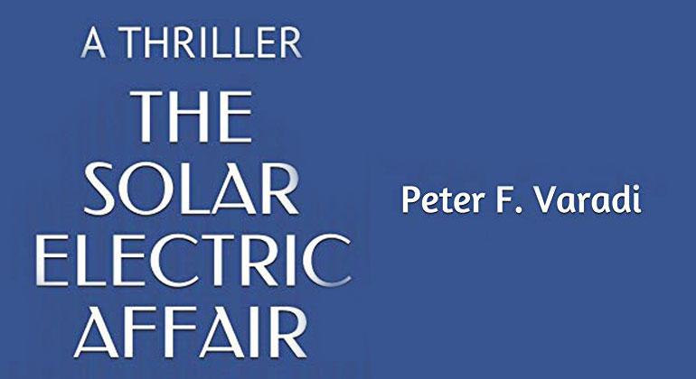 The Solar Electric Affair: A Thriller