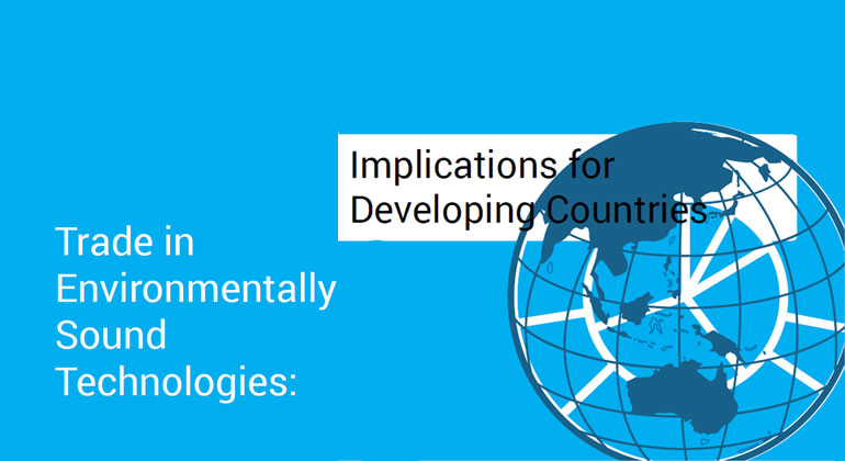 unenvironment.org | Report: 'Trade in Environmentally Sound Technologies: Perspectives from Developing Countries'