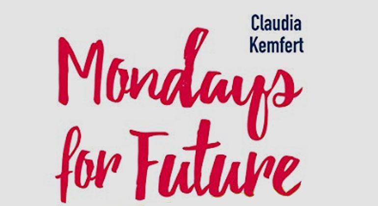 "Claudia Kemfert ""Mondays for Future"""