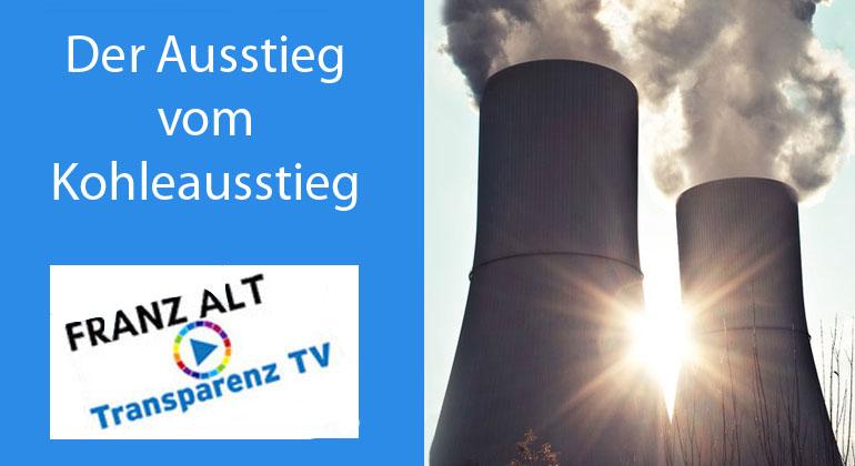Franz Alt: Der Ausstieg vom Kohleausstieg