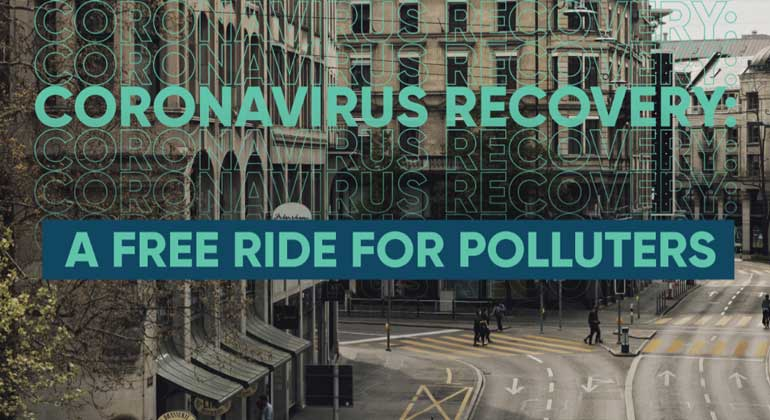 """Greenpeace """"Coronavirus Recovery: A free Ride for Polluters"""" 