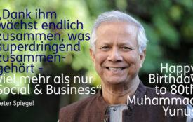 Peter Spiegel | Dank Yunus wächst zusammen, zusammengehört – viel mehr als Social & Business …