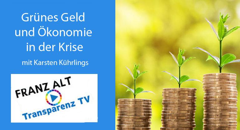 Franz Alt: Grünes Geld und Ökonomie in der Krise