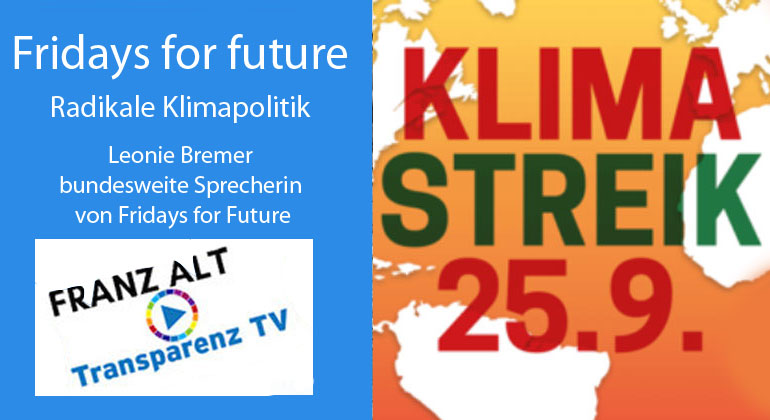 Franz Alt: Fridays for future – Radikale Klimapolitik