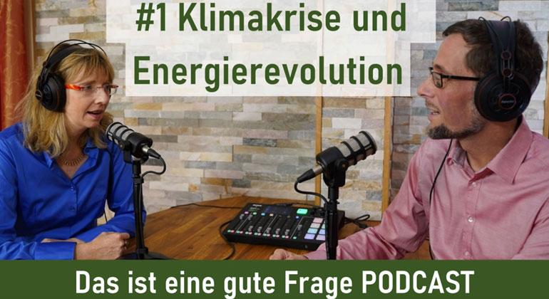 """Podcast """"Das ist eine gute Frage"""" zu Klimakrise und Energierevolution"""