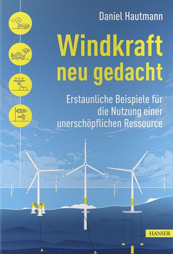 "HANSER Verlag | Daniel Hautmann ""Windkraft neu gedacht"""