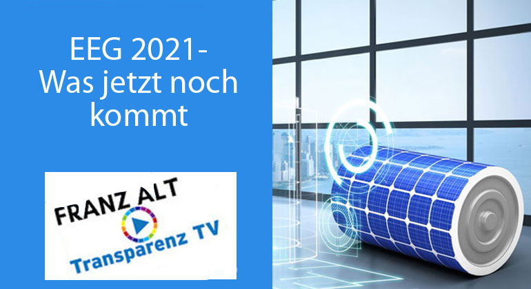 Franz Alt: EEG 2021 – Was jetzt noch kommt