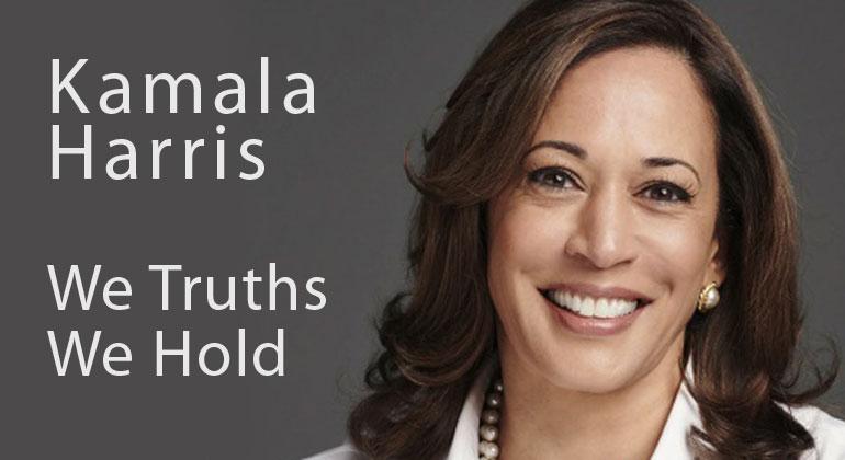 Kamala Harris: The Truths We Hold