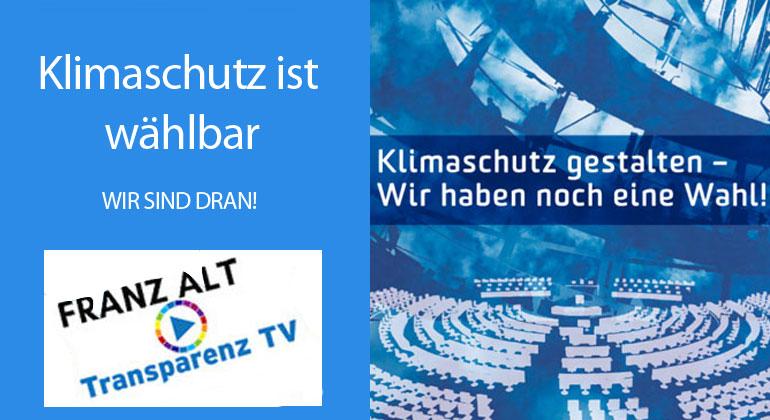 Franz Alt: Klimaschutz ist wählbar – WIR sind dran!