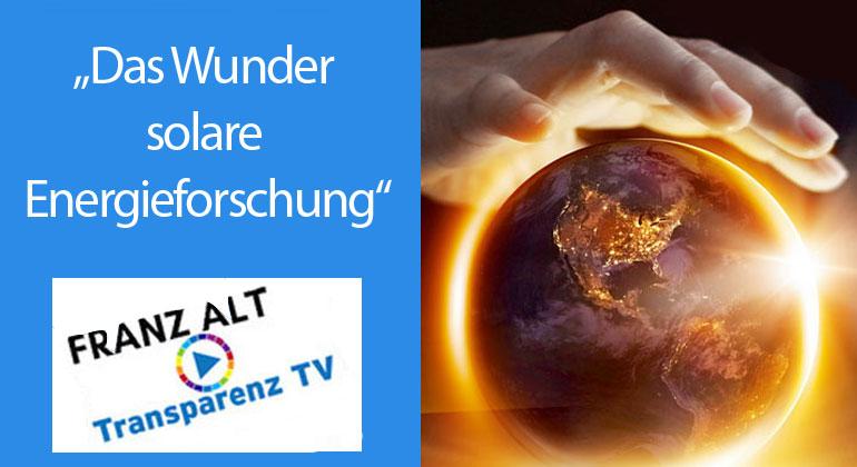 Franz Alt: Das Wunder solare Energieforschung