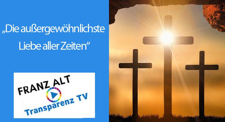 """Franz Alt: """"Die außergewöhnlichste Liebe aller Zeiten"""""""