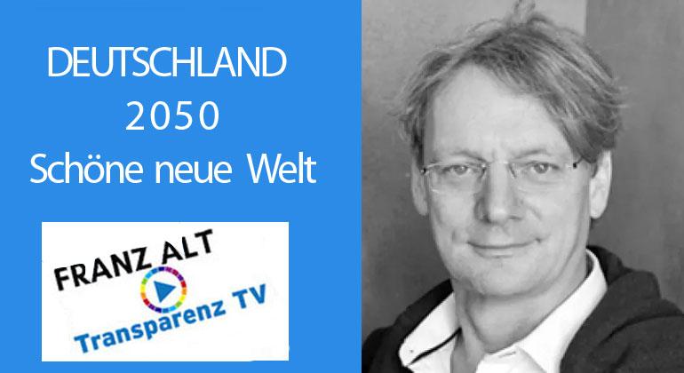 Franz Alt: DEUTSCHLAND 2050 – SCHÖNE NEUE WELT?