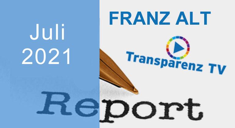 Juli-Report 2021 mit Franz Alt